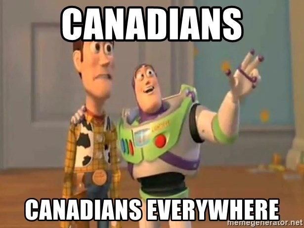 X, X Everywhere  - Canadians Canadians everywhere