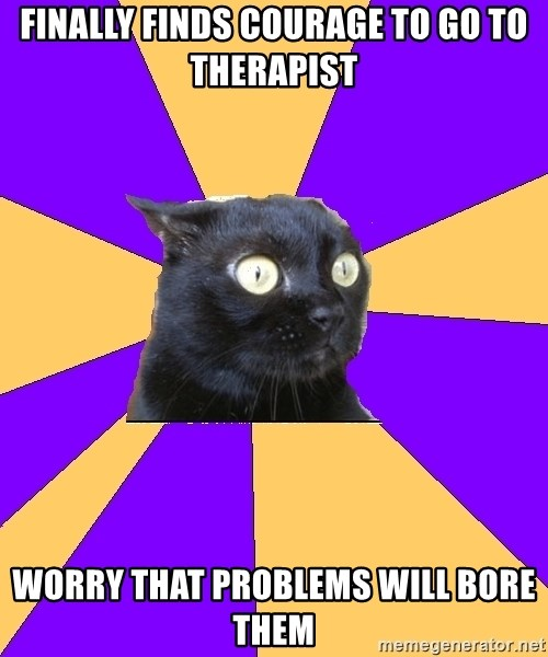 Anxiety Cat - Finally finds courage to go to therapist worry that problems will bore them