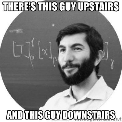 More Homework Mintchev - there's this guy upstairs and this guy downstairs
