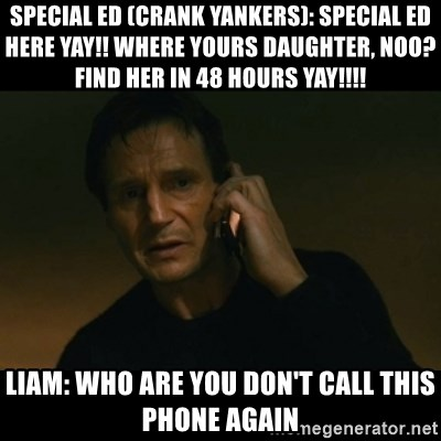 Special Ed Crank Yankers Special Ed Here Yay Where Yours