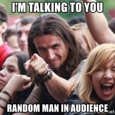 Ridiculously Photogenic Metalhead - I'm talking to you random man in audience