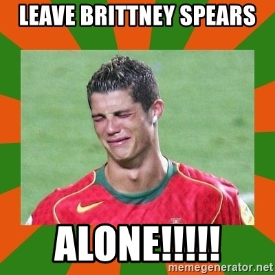 cristianoronaldo - leave brittney spears alone!!!!!