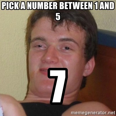 Really highguy - Pick a number between 1 and 5 7