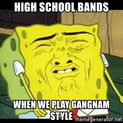 Spongebob Sniff  - High school bands when we play gangnam style