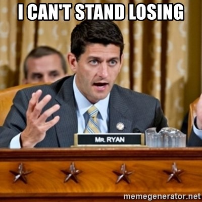 Paul Ryan Meme  - i CAN'T STAND lOSING