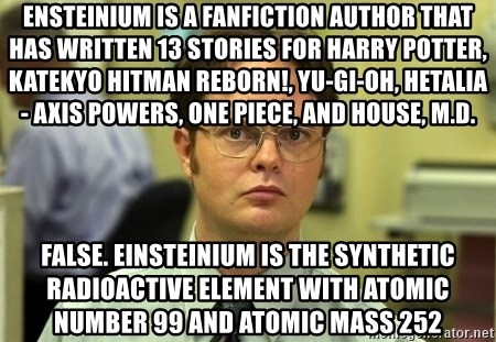 Ensteinium is a fanfiction author that has written 13 stories for