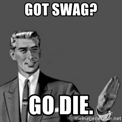 Correction Guy - GOT SWAG? GO DIE.