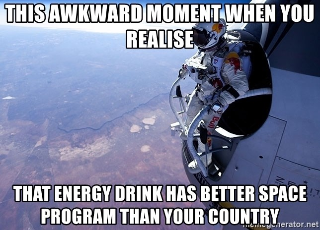 felix baumgartner - This Awkward moment when you realise that energy drink has better space program than your country