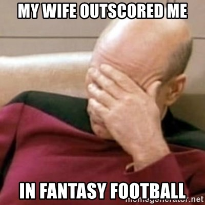Face Palm - my wife outscored me in fantasy football