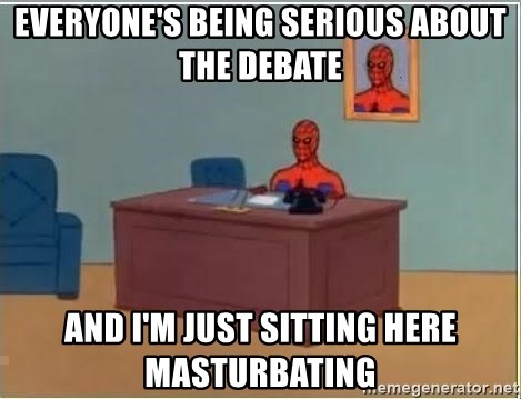 Spiderman Desk - Everyone's being serious about the debate and i'm just sitting here masturbating