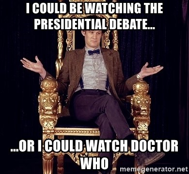Hipster Doctor Who - I could be watching the presidential debate... ...or i could watch doctor who