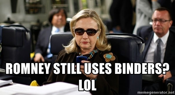 Hillary Text - Romney still uses binders?  LOL