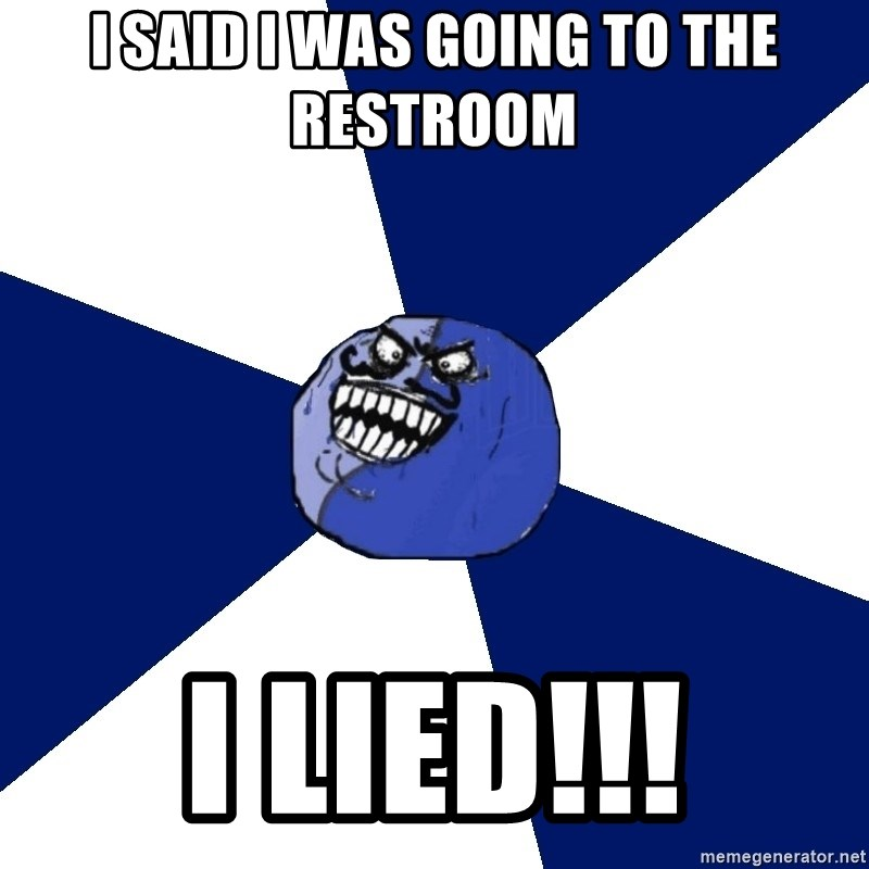 i lied (friends edition) - I said I was going to the restroom i lied!!!