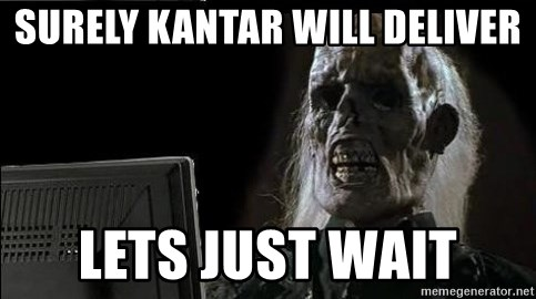 OP will surely deliver skeleton - surely kantar will deliver lets just wait