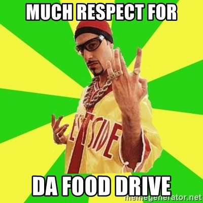 Ali G - MUCH RESPECT FOR DA FOOD DRIVE