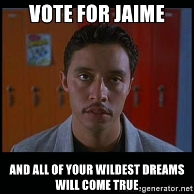 Vote for pedro - vOTE FOR JAIME AND ALL OF YOUR WILDEST DREAMS WILL COME TRUE