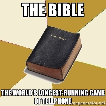 Denial Bible - The bible the world's longest-running game of telephone