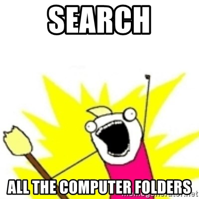 x all the y - Search All the computer folders