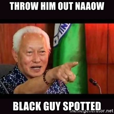 ALFREDO LIM MEME - THROW HIM OUT NAAOW BLACK GUY SPOTTED