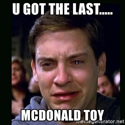 crying peter parker - U GOT THE LAST..... MCDONALD TOY