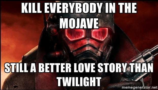 Fallout  - Kill everybody in the mojave still a better love story than twilight