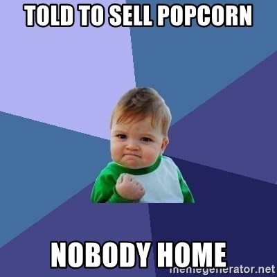 Success Kid - told to sell popcorn nobody home