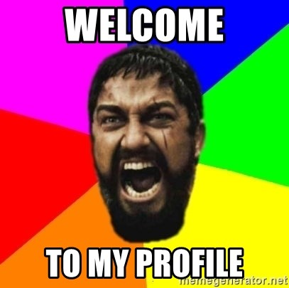 sparta - WELCOME TO MY PROFILE