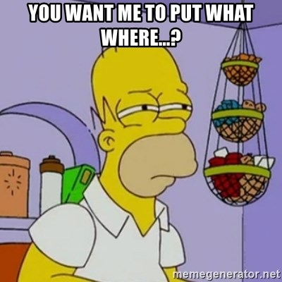 Simpsons' Homer - you want me to put what where...?
