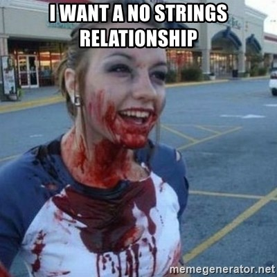 Scary Nympho - I want a no strings relationship