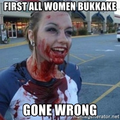 Scary Nympho - First all women bukkake  Gone wrong