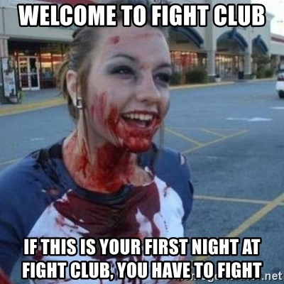 Scary Nympho - Welcome to fight club if this is your first night at fight club, you have to fight