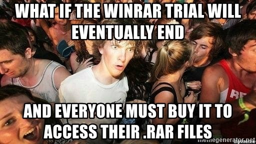 -Sudden Clarity Clarence - What if the winrar trial will eventually end and everyone must buy it to access their .rar files