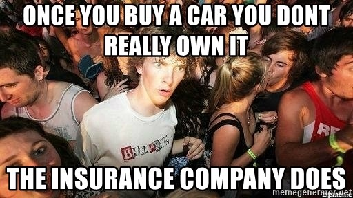 -Sudden Clarity Clarence - Once you buy a car you dont really own it the insurance company does
