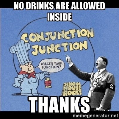 Grammar Nazi - No drinks are allowed inside thanks
