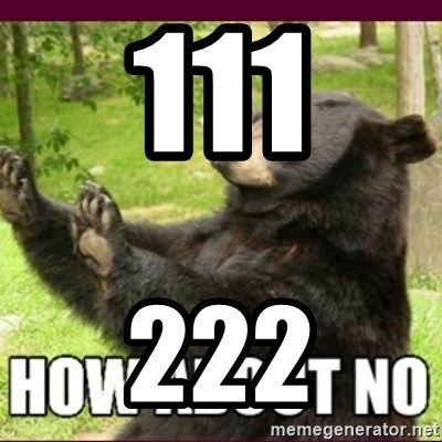 How about no bear - 111 222