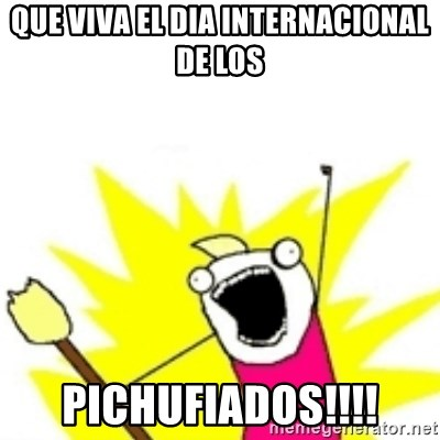 x all the y - que viva el dia internacional de los pichufiados!!!!