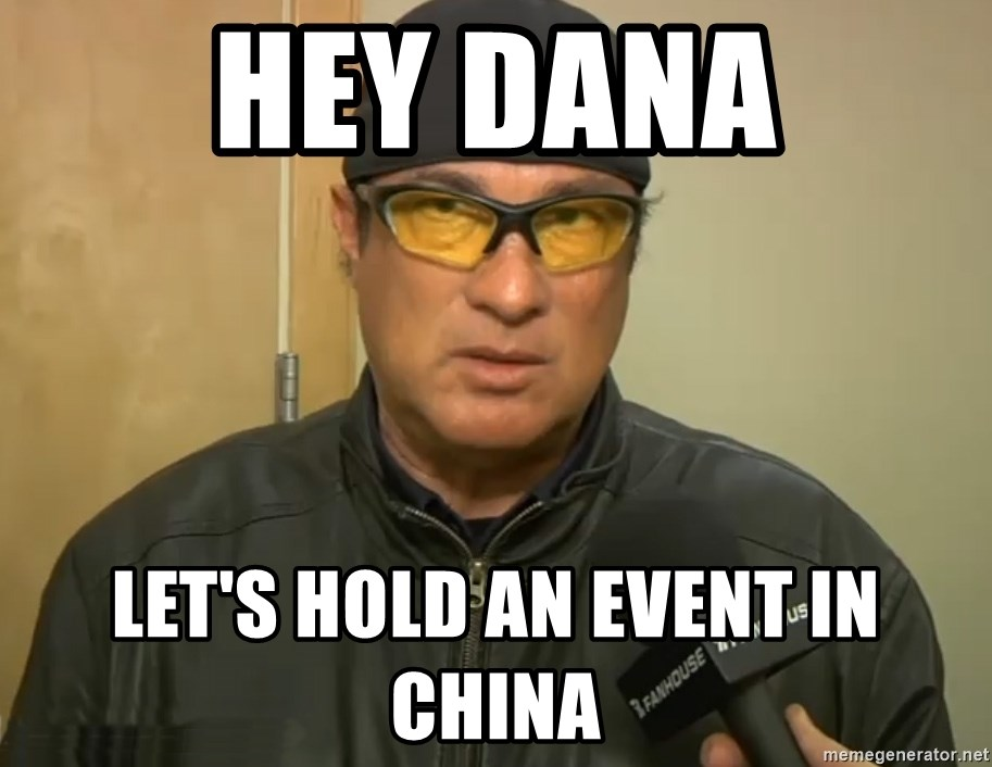Steven Seagal Mma - Hey Dana Let's Hold an event in China
