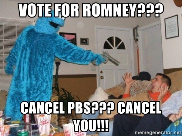 Bad Ass Cookie Monster - Vote for Romney??? Cancel PBS??? CANCEL YOU!!!