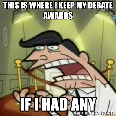 If i had one - This is where I keep my debate awards if i had any