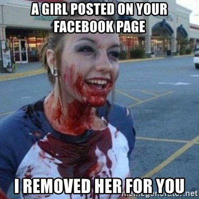Scary Nympho - A girl posted on your facebook page I removed her for you