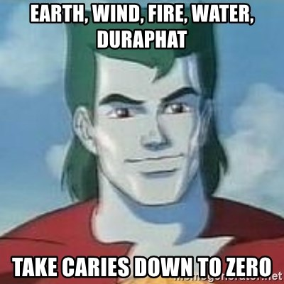 Captain Planet - Earth, Wind, Fire, Water, Duraphat Take caries down to zero