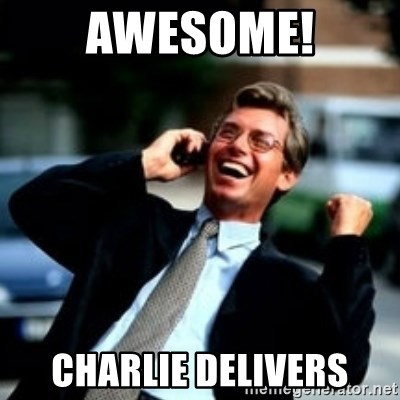 HaHa! Business! Guy! - AWESOME! Charlie delivers