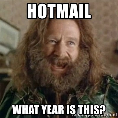 What Year - Hotmail what year is this?