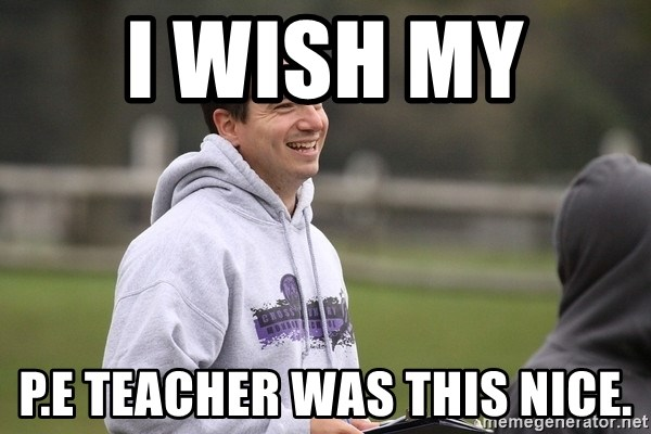 Empty Promises Coach - I WISH MY  P.E TEACHER WAS THIS NICE.