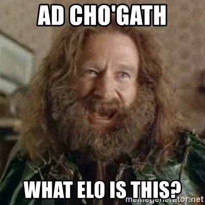 What Year - AD CHO'GATH WHAT ELO IS THIS?
