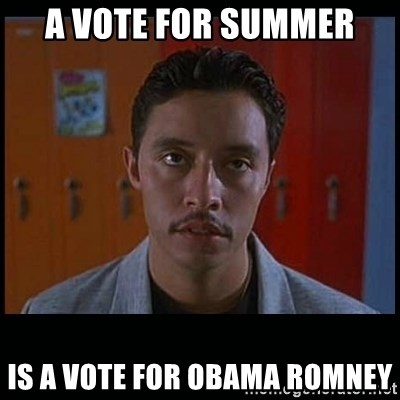 Vote for pedro - A vote for summer Is a vote for Obama Romney