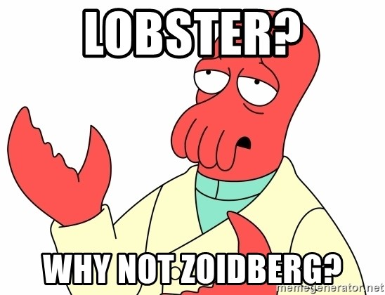 Why not zoidberg? - Lobster? Why not ZoidberG?