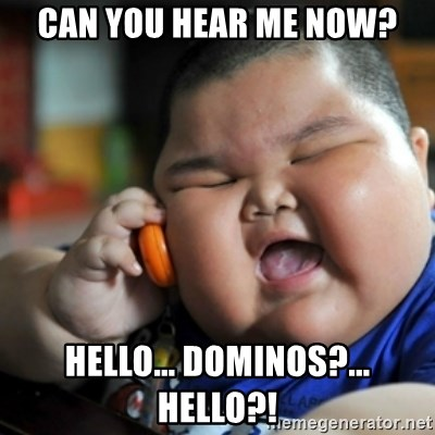 fat chinese kid - Can you hear me now? hello... Dominos?... Hello?!