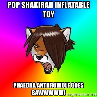 Advice Furry - pop shakirah inflatable toy phaedra anthrowolf goes bawwwww!