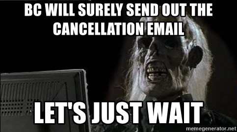 OP will surely deliver skeleton - BC will surely send out the cancellation email let's just wait